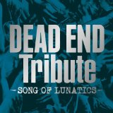 V.A.『DEAD END Tribute -SONG OF LUNATICS-』 ‐‐Review‐‐