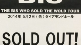 2014/05/02 BiS [THE BiS WHO SOLD THE WORLD TOUR] @ 名古屋ダイアモンドホール