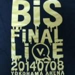 2014/07/08 BiS 解散LIVE「BiSなりの武道館〜騙された気分はどうだい?〜」@横浜アリーナ
