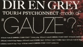 "2014/08/15 DIR EN GREY 「TOUR14 PSYCHONNECT -mode of ""GAUZE""?-mode:28」@ ZEPP NAGOYA"